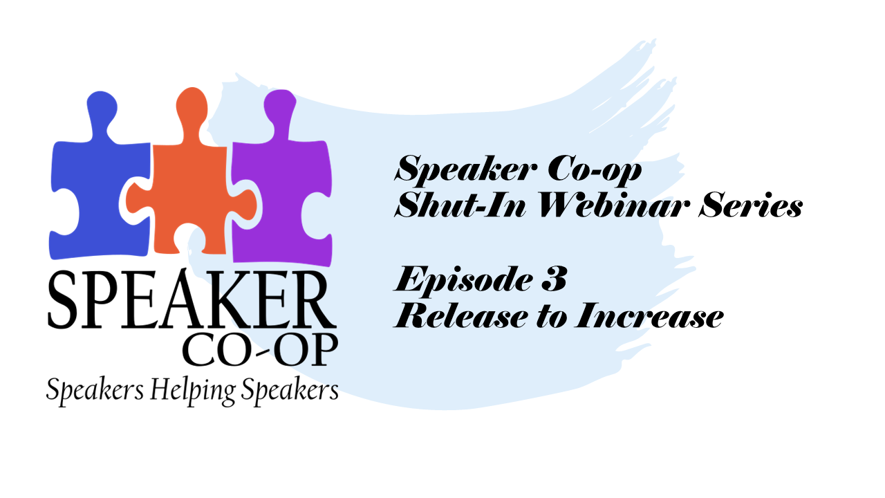 Release to Increase – Episode #3
