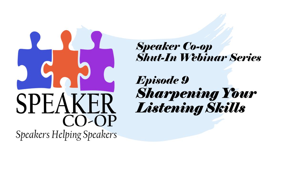 Sharpening Your Listening Skills – Episode 9